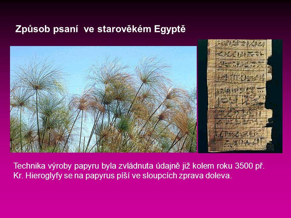 Technika výroby papyru byla zvládnuta údajně již kolem roku 3500 př.
