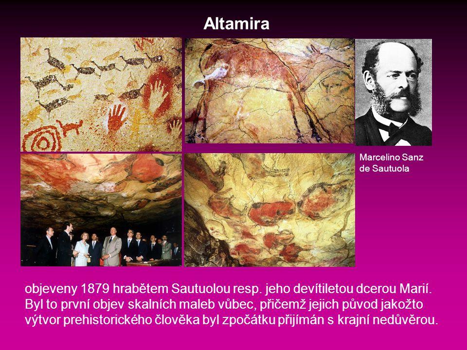 Altamira objeveny 1879 hrabětem Sautuolou resp.jeho devítiletou dcerou Marií.