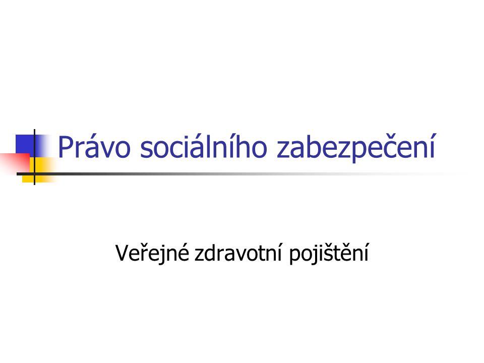 Právo sociálního zabezpečení Veřejné zdravotní pojištění