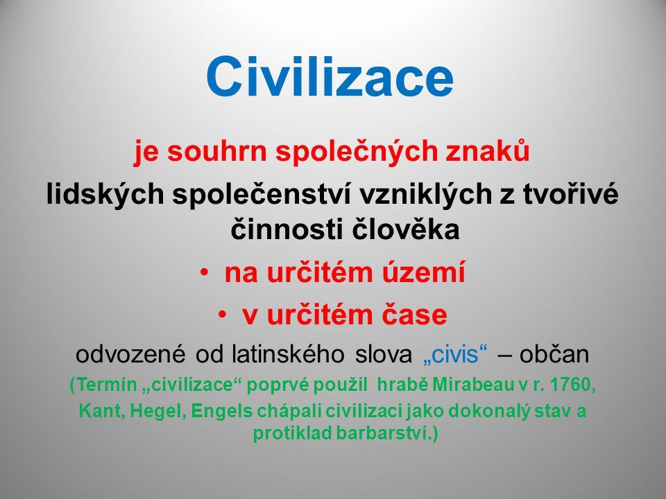 Civilizace je souhrn společných znaků lidských společenství vzniklých z tvořivé činnosti člověka na určitém území v určitém čase odvozené od latinskéh