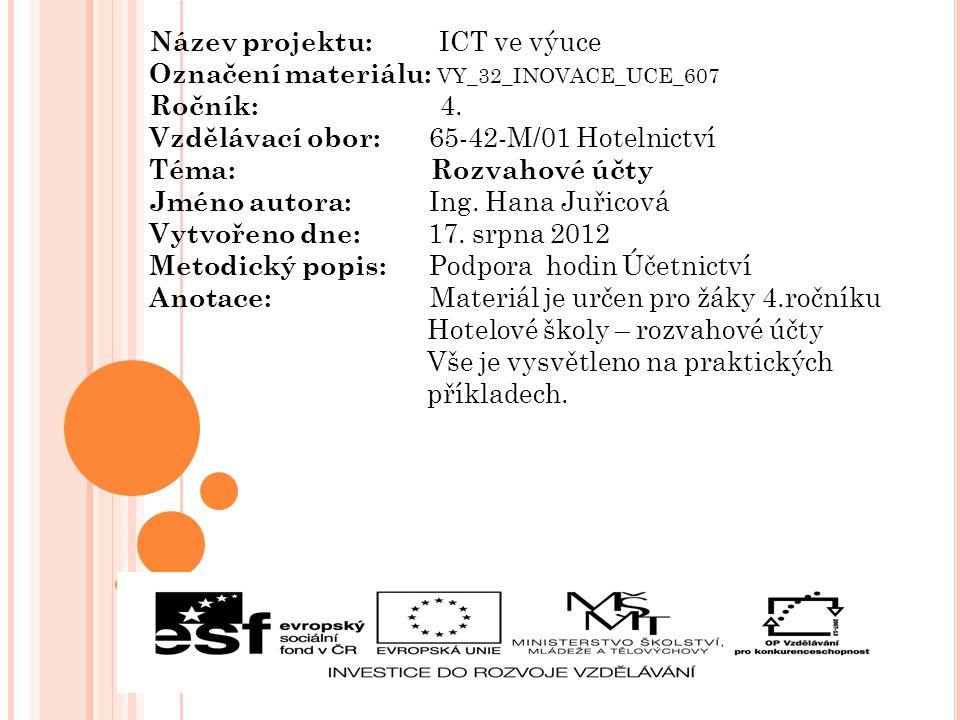 Název projektu: ICT ve výuce Označení materiálu: VY_32_INOVACE_UCE_607 Ročník: 4.