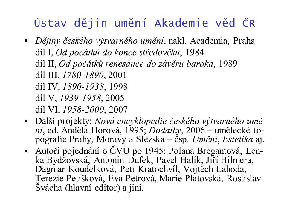 Ústav dějin umění Akademie věd ČR Dějiny českého výtvarného umění, nakl.