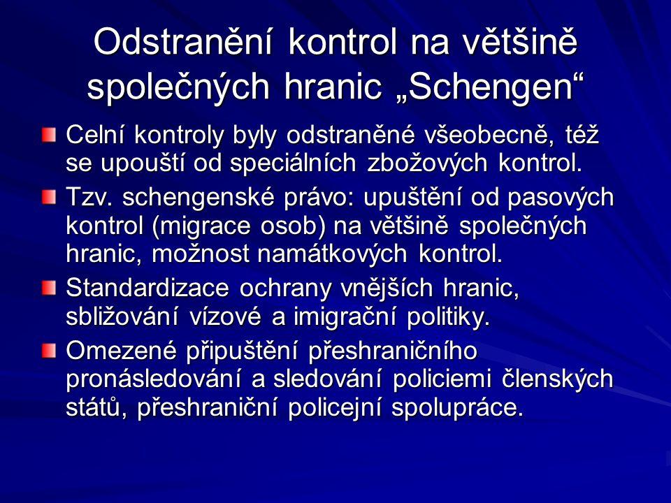"""Odstranění kontrol na většině společných hranic """"Schengen"""" Celní kontroly byly odstraněné všeobecně, též se upouští od speciálních zbožových kontrol."""