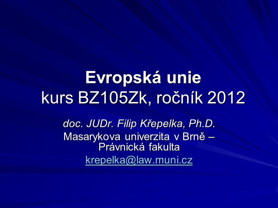 Evropská unie kurs BZ105Zk, ročník 2012 doc. JUDr.
