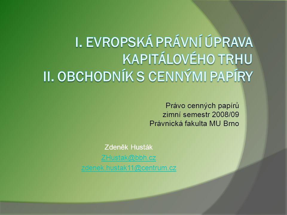 Obchodník s cennými papíry (3)  Informační povinnosti OCP (§ 16 ZPKT) roční informační povinnost čtvrtletní informační povinnost podrobnosti ve vyhlášce k informačním povinnostem  Pravidla archivace (§17)