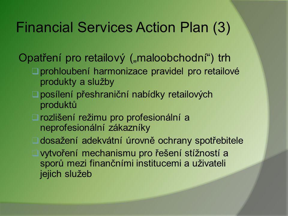 Financial Services Action Plan (2) Opatření pro velkoobchodní trh  celková modernizace právního rámce  zlepšení podmínek pro získávání kapitálu  úp