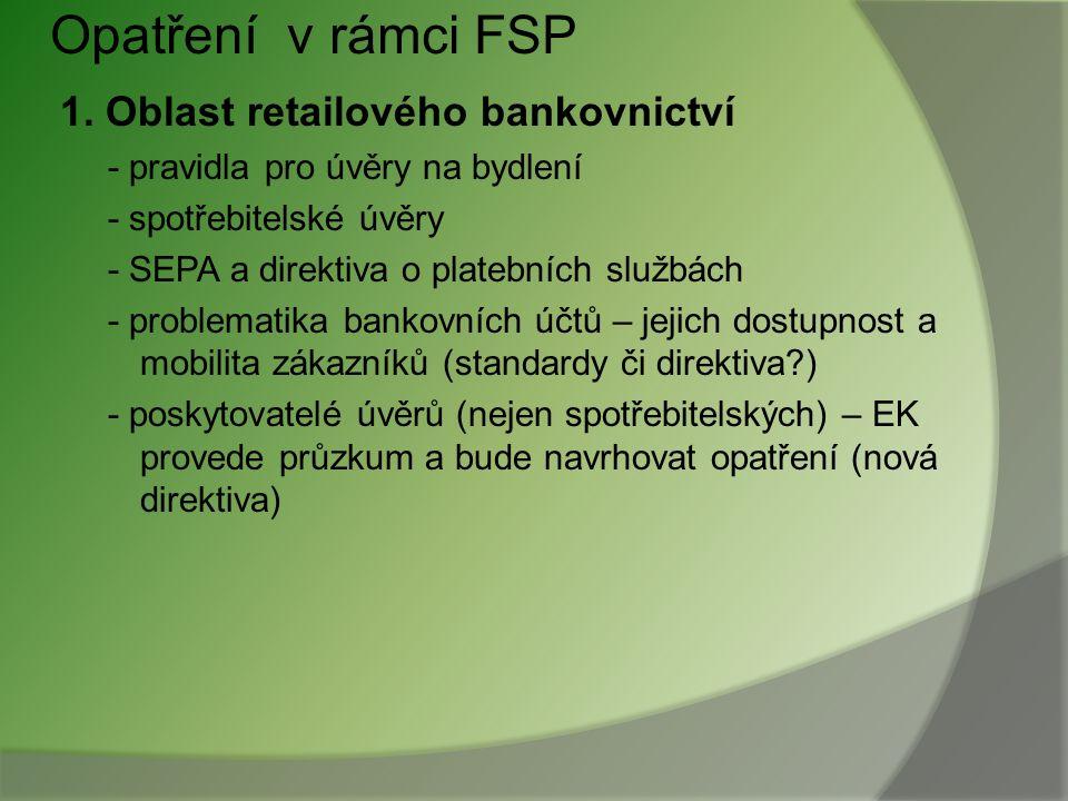 Aktuální a očekávané aktivity EU na poli finančních služeb Bílá kniha o finančních službách v EU 2005 - 2010 (Financial Services Policy - FSP) stanovu