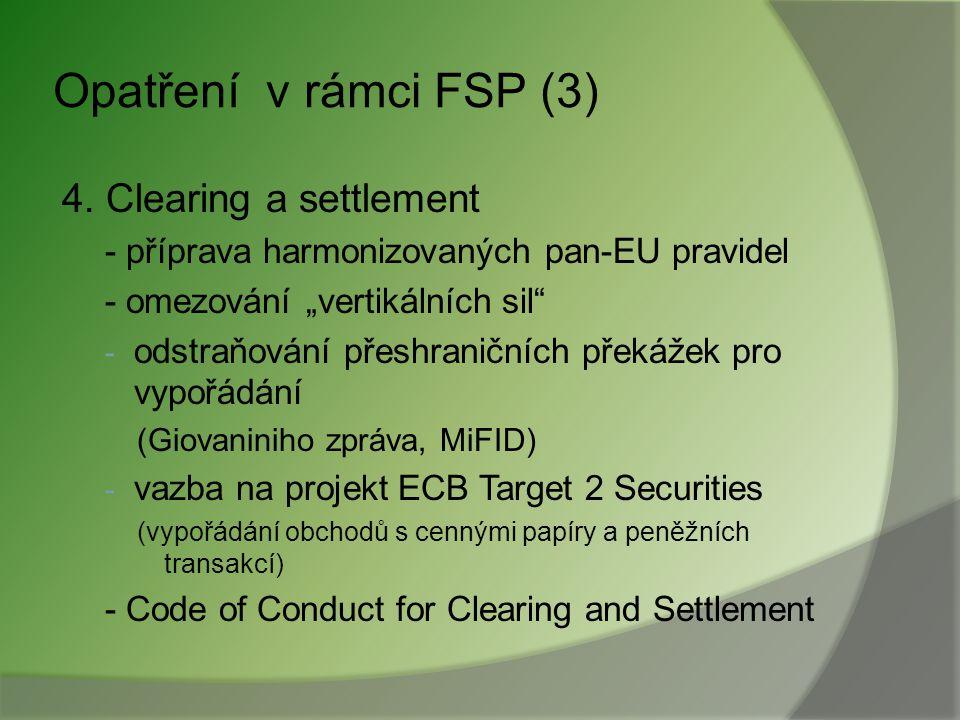 Opatření v rámci FSP (2) 2. Projekt Solventnost II - direktiva o solventnosti, - dopady na účetní standardy a IFRS, - dopady na regulaci finančních ko