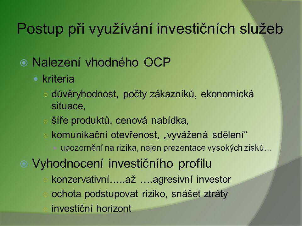 Investiční poradenství  vyhodnocení nejvhodnějších investičních příležitostí pro zákazníka  výběr z reprezentativního vzorku produktů/investic z cel