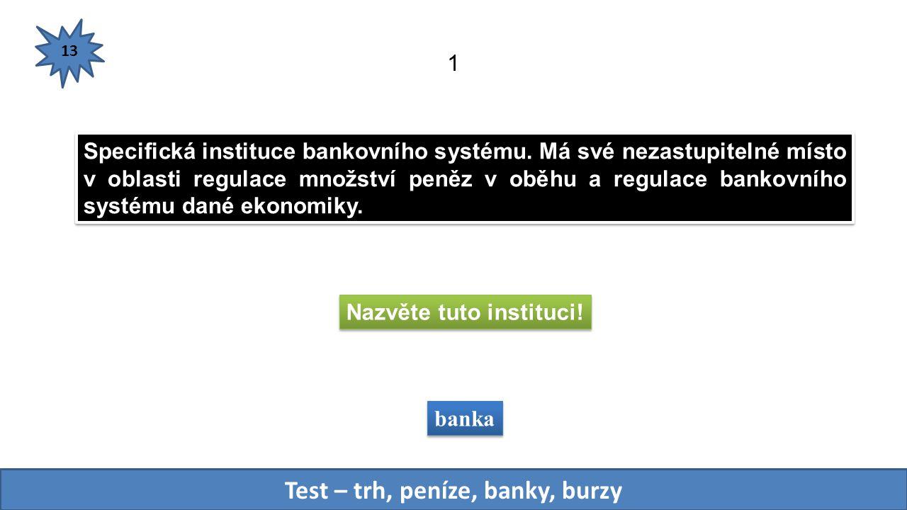 Specifická instituce bankovního systému.