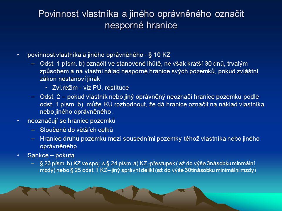 Podrobnosti ve vztahu k označování hranic pozemků § 88 vyhl.č.26/2007 Sb.