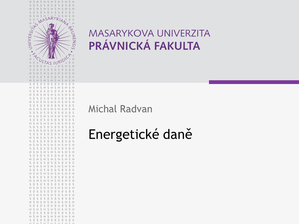 Energetické daně Michal Radvan