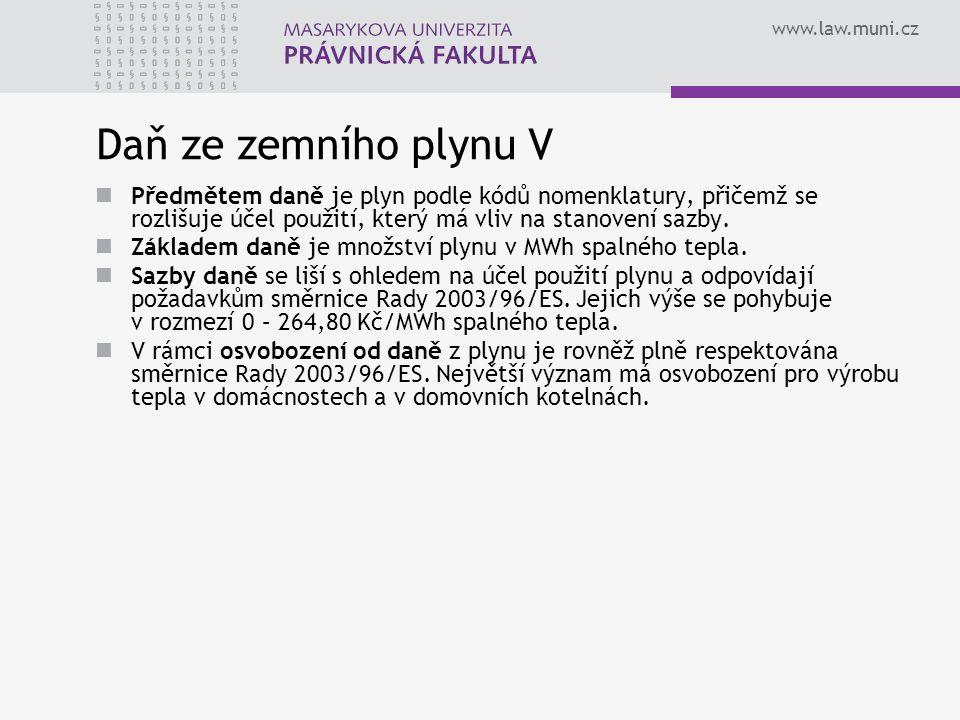 www.law.muni.cz Daň ze zemního plynu V Předmětem daně je plyn podle kódů nomenklatury, přičemž se rozlišuje účel použití, který má vliv na stanovení sazby.