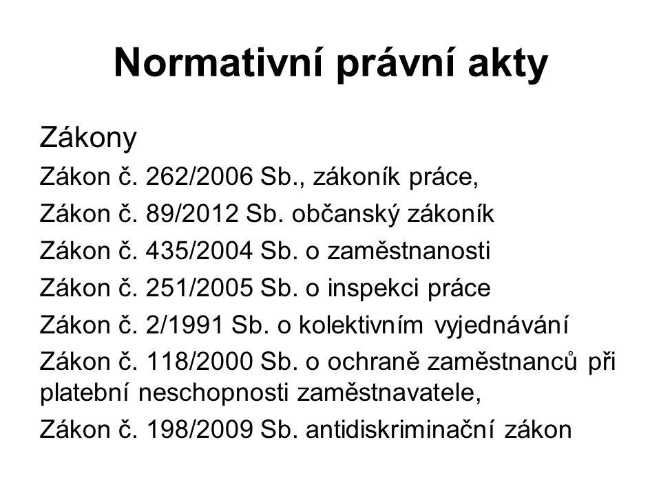 Zákony Zákon č.262/2006 Sb., zákoník práce, Zákon č.