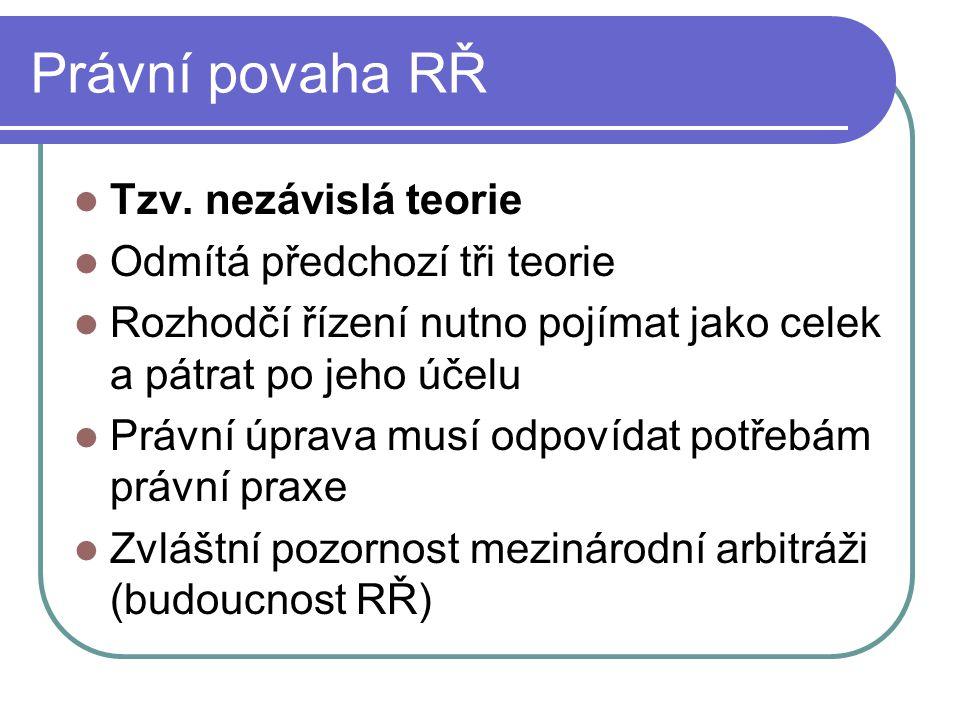 Právní povaha RŘ Tzv.