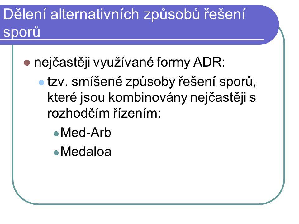 Dělení alternativních způsobů řešení sporů nejčastěji využívané formy ADR: tzv.