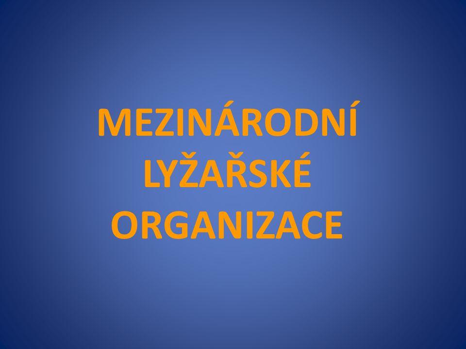 MEZINÁRODNÍ LYŽAŘSKÉ ORGANIZACE