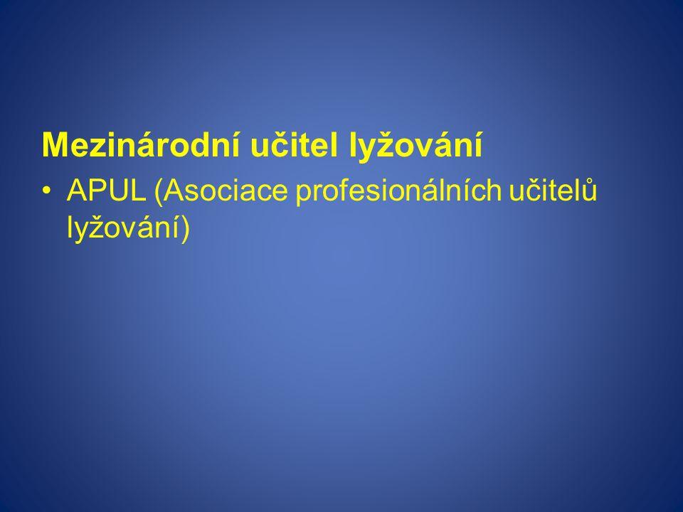 Mezinárodní učitel lyžování APUL (Asociace profesionálních učitelů lyžování)