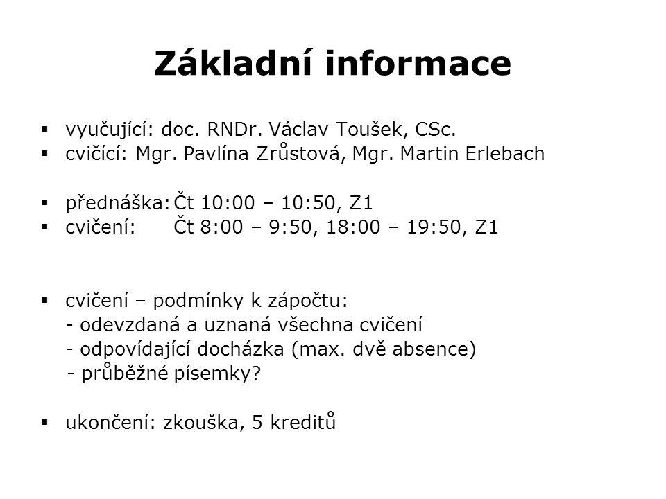 Základní informace  vyučující: doc. RNDr. Václav Toušek, CSc.