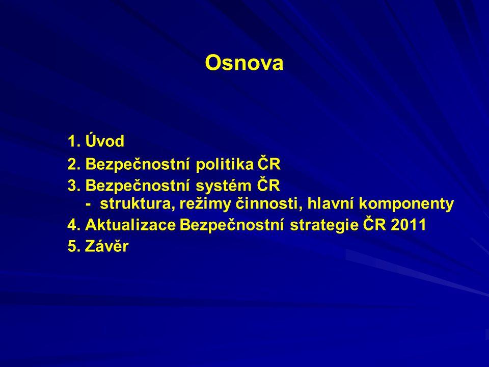 Osnova 1.Úvod 2. Bezpečnostní politika ČR 3.