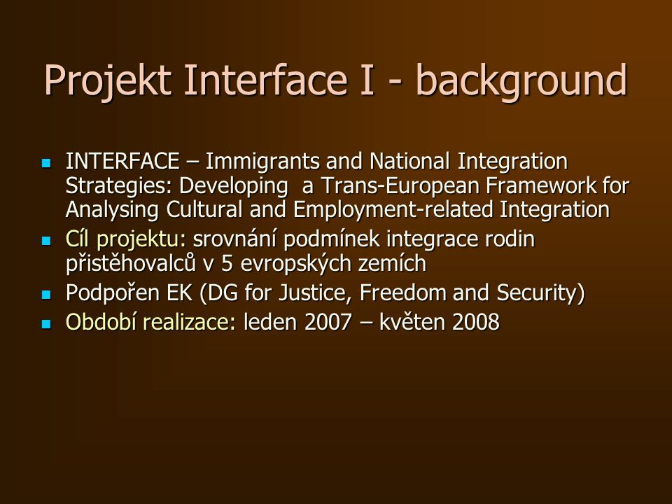 Projekt Interface I - background INTERFACE – Immigrants and National Integration Strategies: Developing a Trans-European Framework for Analysing Cultu