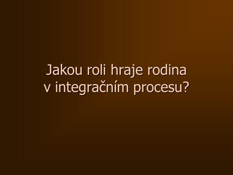 Jakou roli hraje rodina v integračním procesu?