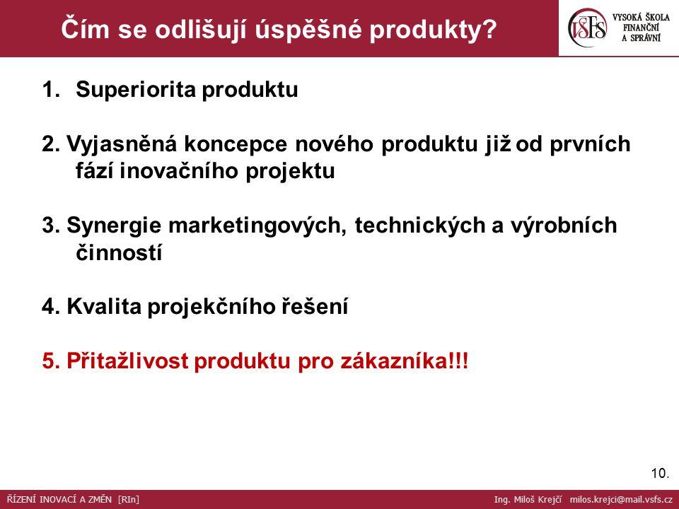 10. Čím se odlišují úspěšné produkty. 1.Superiorita produktu 2.