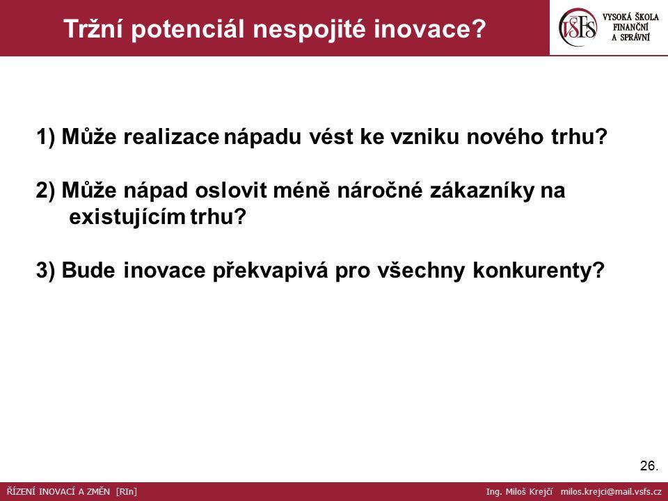 26. Tržní potenciál nespojité inovace. 1) Může realizace nápadu vést ke vzniku nového trhu.