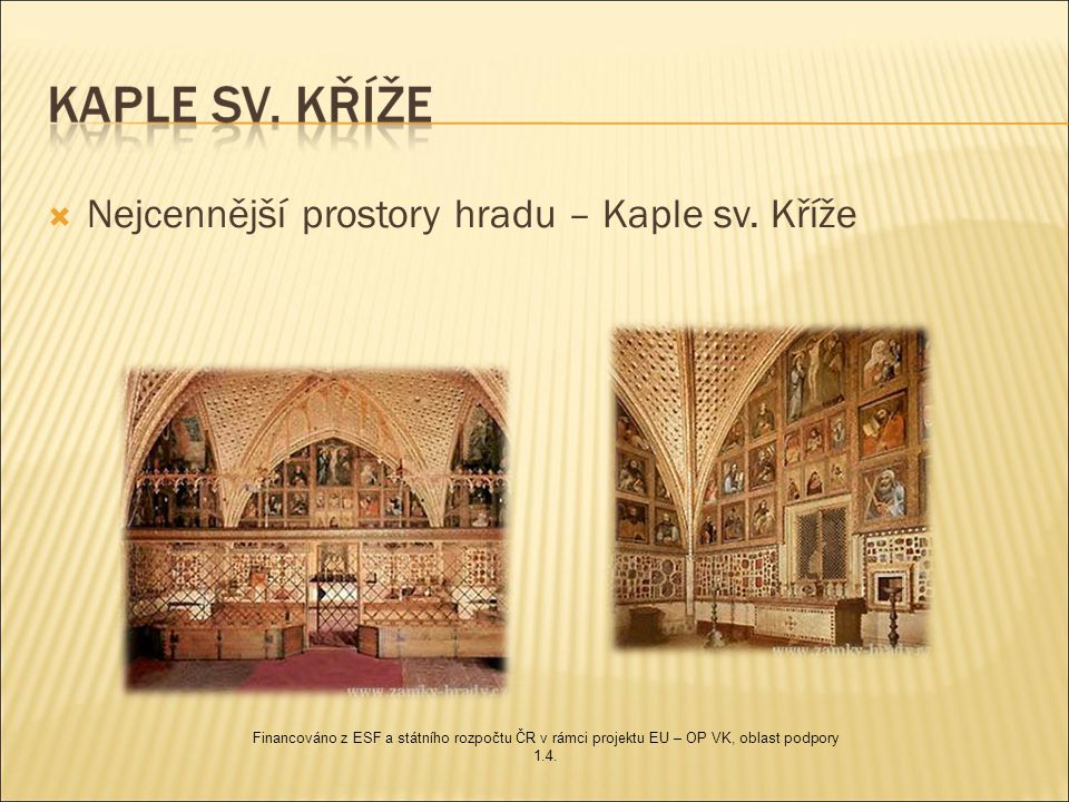  Nejcennější prostory hradu – Kaple sv.
