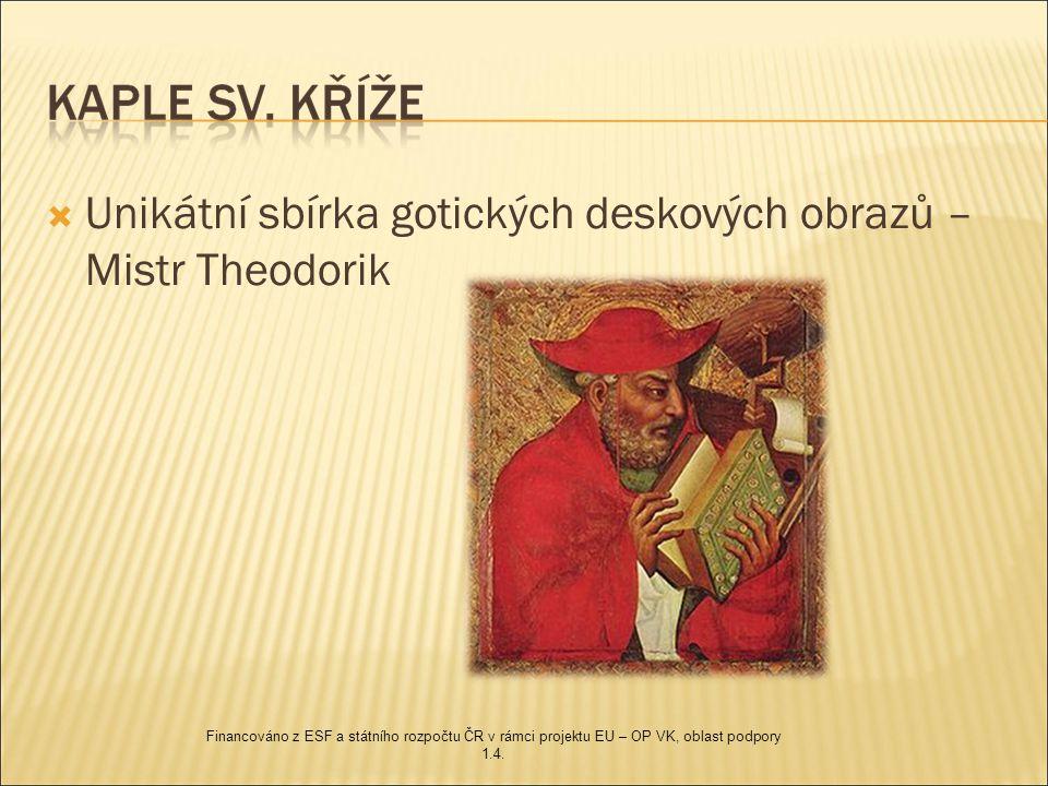  http://cs.wikipedia.org/wiki/Mistr_Theodorik http://cs.wikipedia.org/wiki/Mistr_Theodorik  http://www.zamky-hrady.cz/2/karlstejn.htm http://www.zamky-hrady.cz/2/karlstejn.htm  http://www.karlstejn-hrad.cz/ http://www.karlstejn-hrad.cz/  http://www.lovecpokladu.cz/home/ceske- korunovacni-klenoty-i-675 http://www.lovecpokladu.cz/home/ceske- korunovacni-klenoty-i-675 Financováno z ESF a státního rozpočtu ČR v rámci projektu EU – OP VK, oblast podpory 1.4.