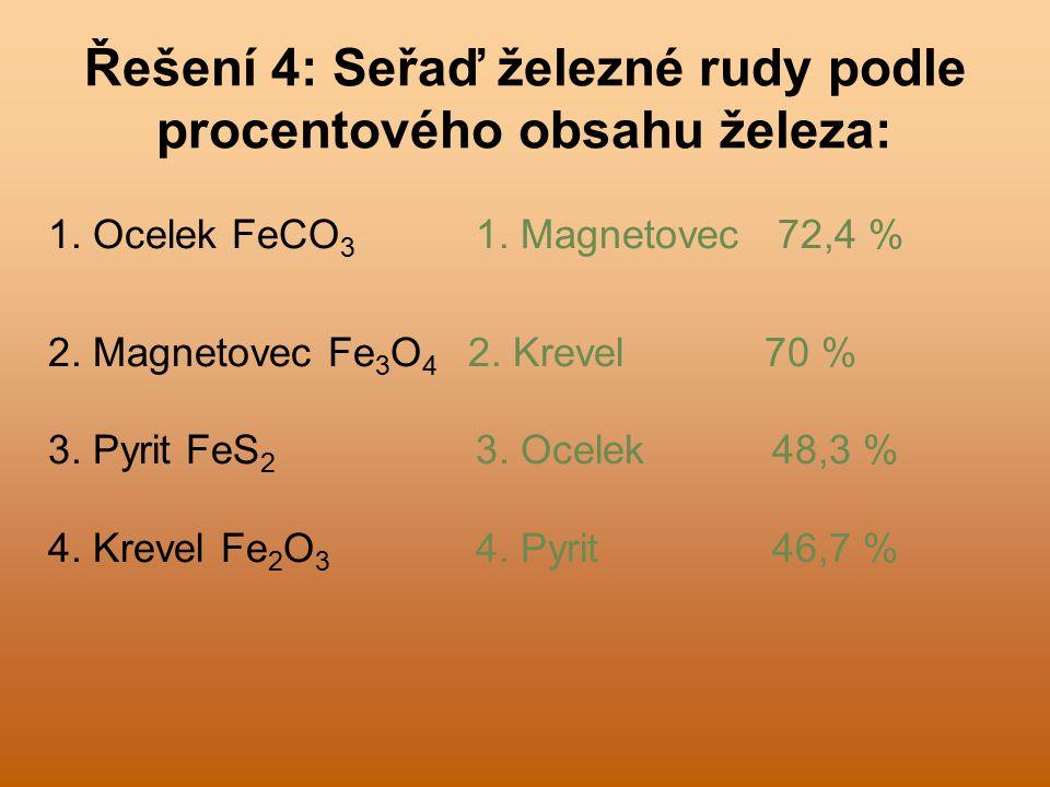 Řešení 4: Seřaď železné rudy podle procentového obsahu železa: 1.
