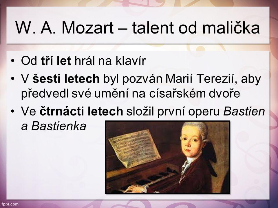 Měl jednu ženu Konstancii Weberovou Narodilo se mu 6 dětí (Carl Thomas, Franz Xaver) Velkou část života strávil ve Vídni Mozart – skladatel klasicismu