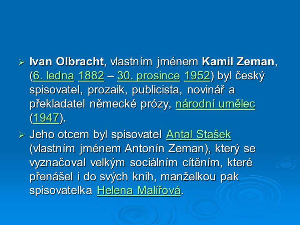  Ivan Olbracht, vlastním jménem Kamil Zeman, (6.ledna 1882 – 30.