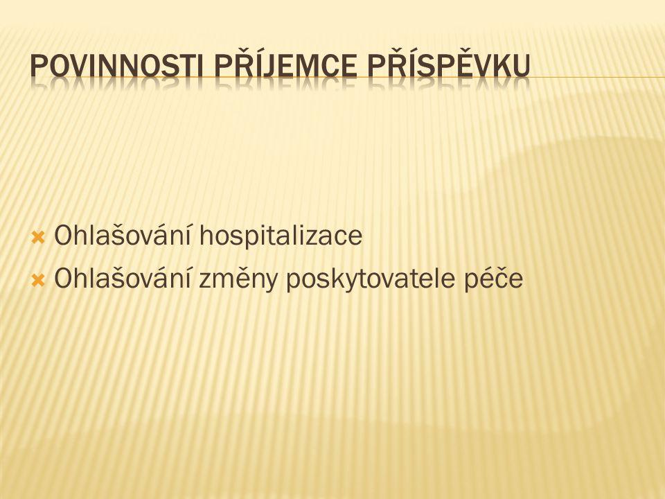  Ohlašování hospitalizace  Ohlašování změny poskytovatele péče