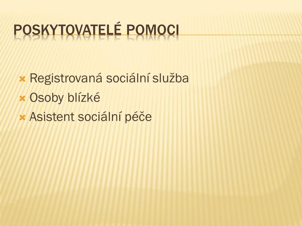  Registrovaná sociální služba  Osoby blízké  Asistent sociální péče