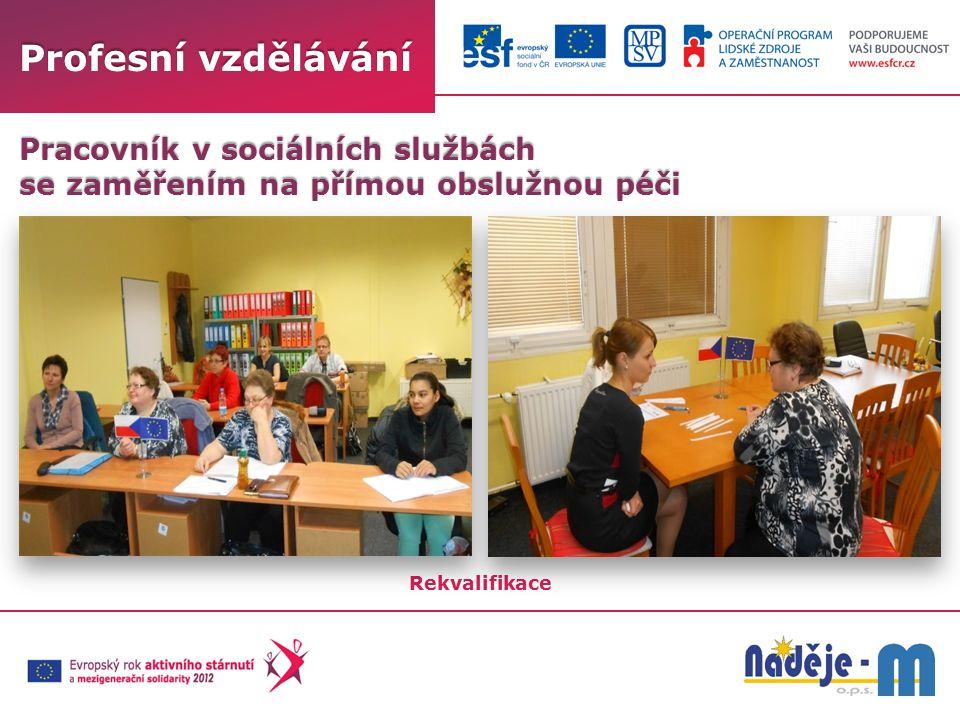 Profesní vzdělávání Rekvalifikace Pracovník v sociálních službách se zaměřením na přímou obslužnou péči