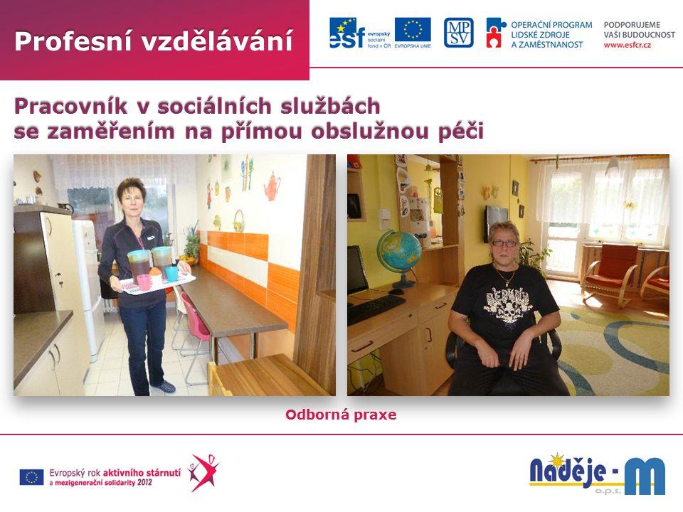 Profesní vzdělávání Odborná praxe Pracovník v sociálních službách se zaměřením na přímou obslužnou péči