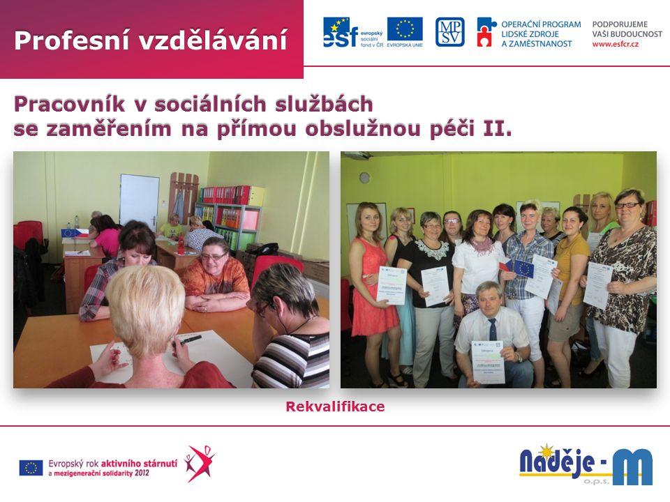 Profesní vzdělávání Rekvalifikace Pracovník v sociálních službách se zaměřením na přímou obslužnou péči II.