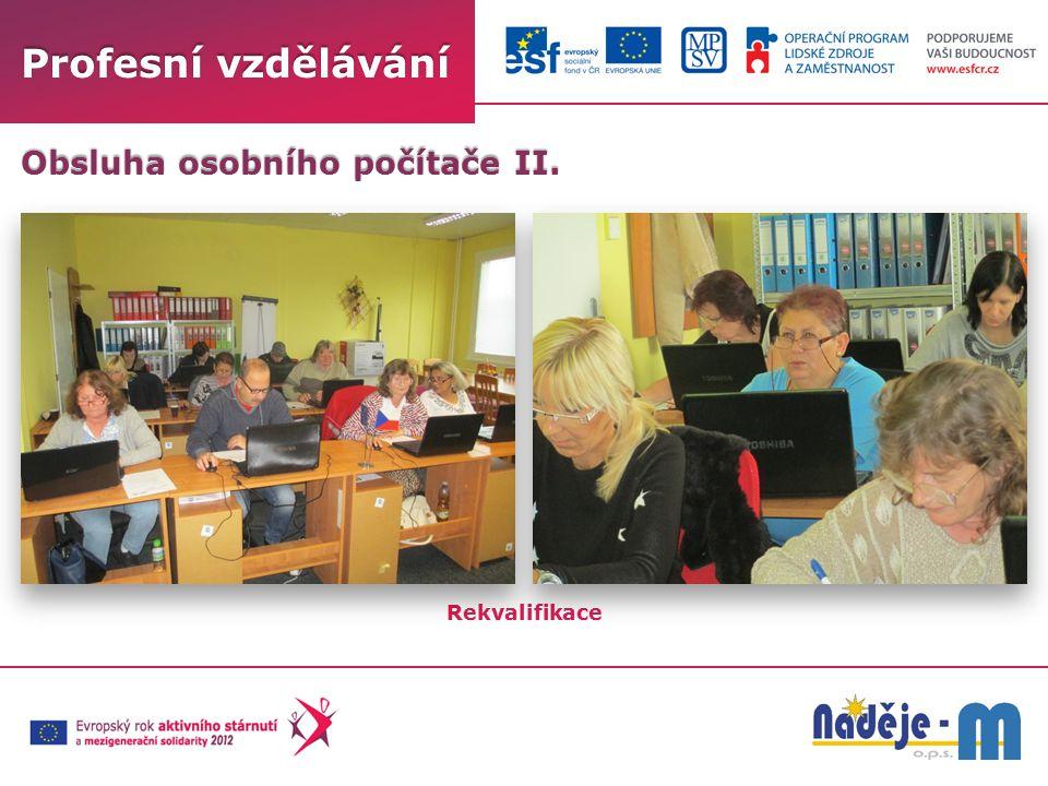 Profesní vzdělávání Rekvalifikace Obsluha osobního počítače II.