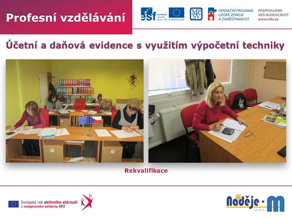 Profesní vzdělávání Rekvalifikace Účetní a daňová evidence s využitím výpočetní techniky