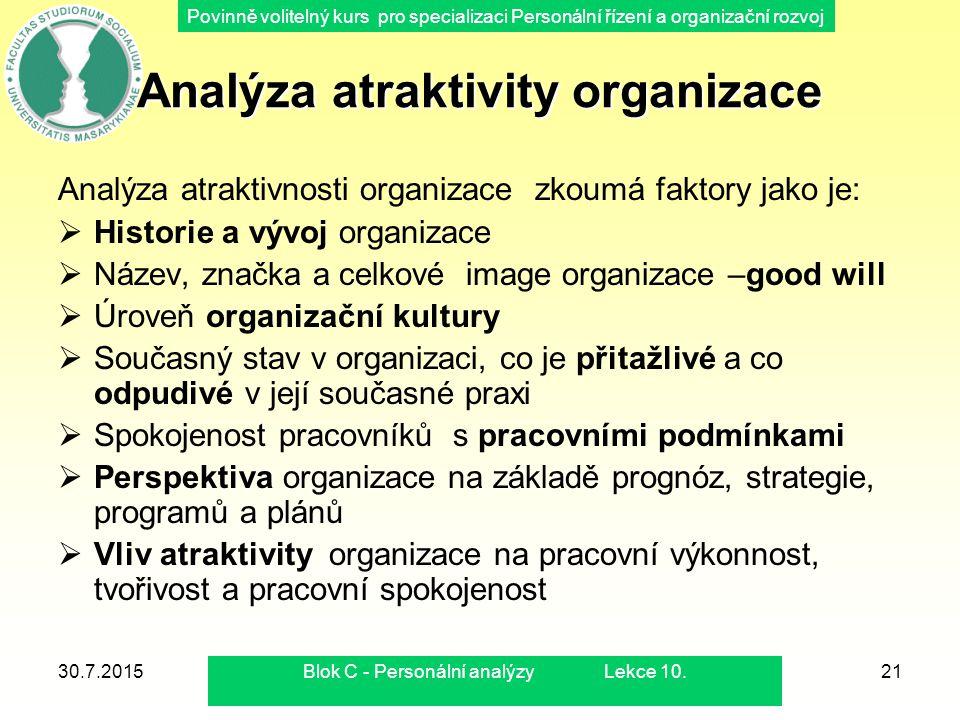 Povinně volitelný kurs pro specializaci Personální řízení a organizační rozvoj 30.7.2015Blok C - Personální analýzy Lekce 10.21 Analýza atraktivity or