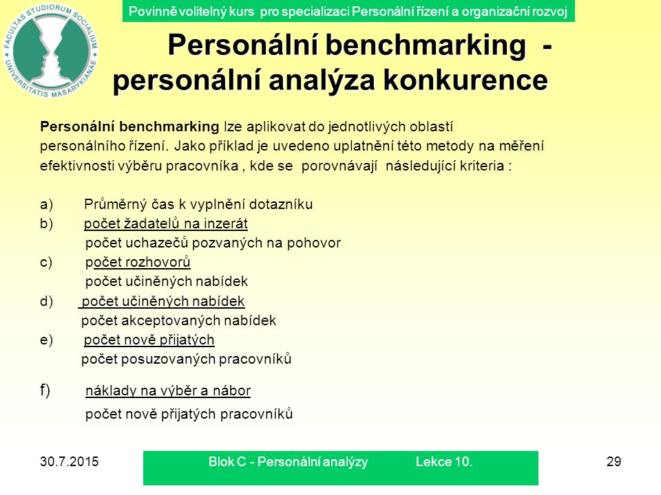 Povinně volitelný kurs pro specializaci Personální řízení a organizační rozvoj 30.7.2015Blok C - Personální analýzy Lekce 10.29 Personální benchmarkin
