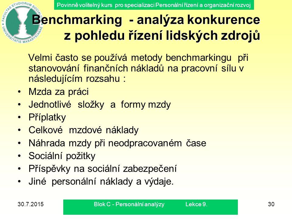 Povinně volitelný kurs pro specializaci Personální řízení a organizační rozvoj 30.7.2015Blok C - Personální analýzy Lekce 9.30 Benchmarking - analýza