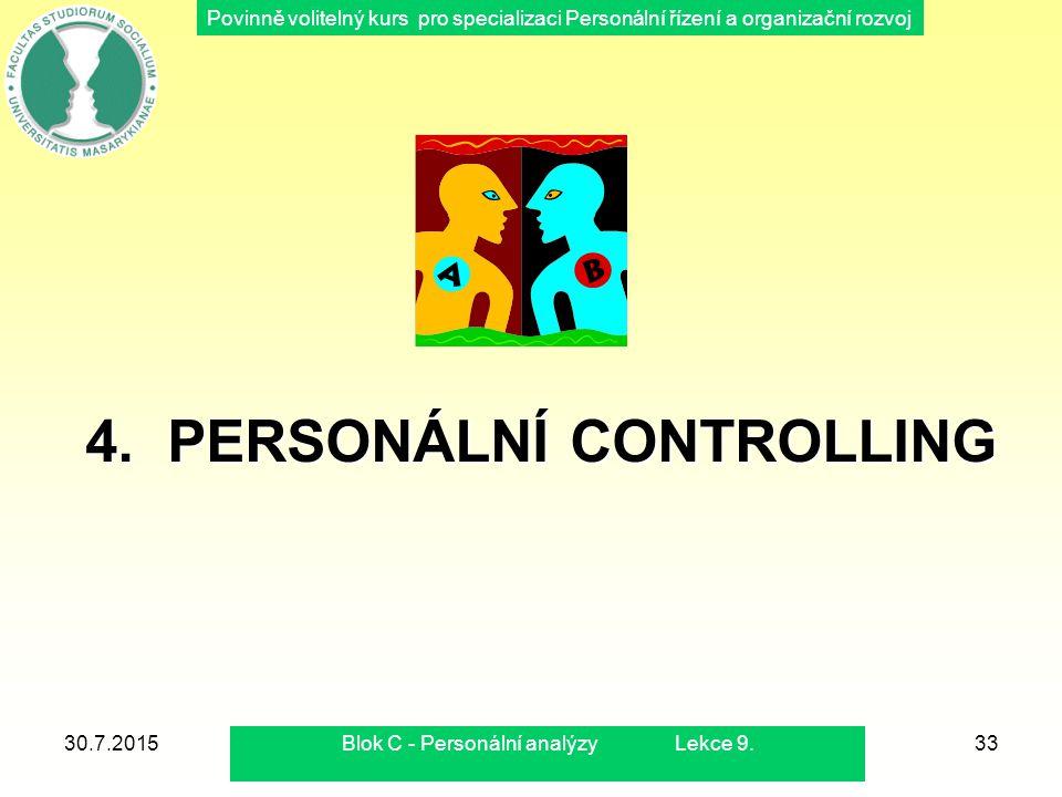 Povinně volitelný kurs pro specializaci Personální řízení a organizační rozvoj 4. PERSONÁLNÍ CONTROLLING 30.7.2015Blok C - Personální analýzy Lekce 9.