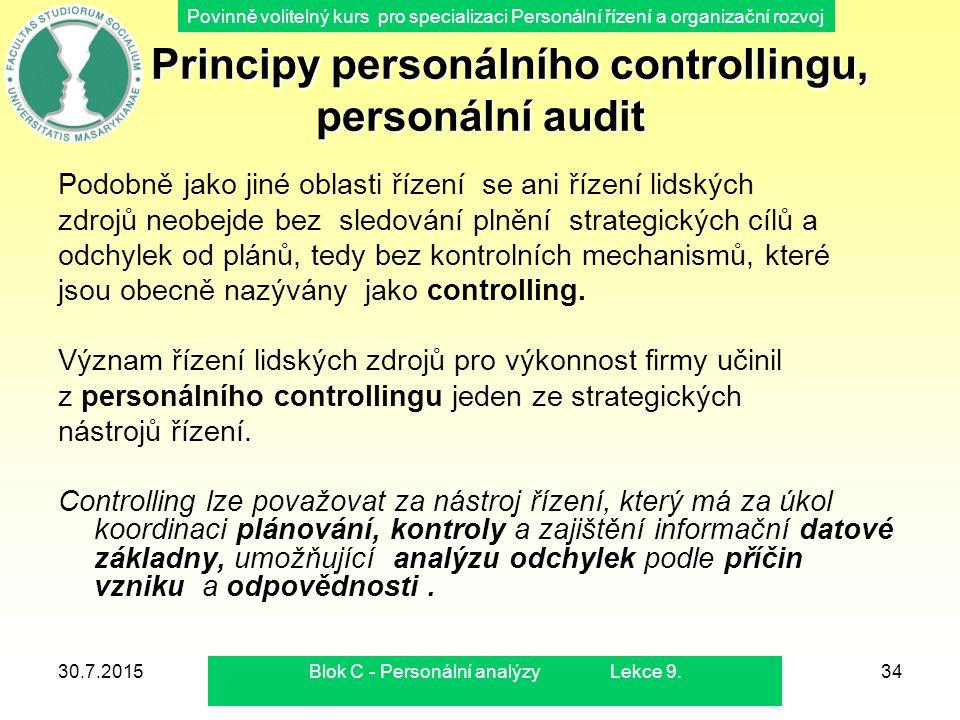 Povinně volitelný kurs pro specializaci Personální řízení a organizační rozvoj 30.7.2015Blok C - Personální analýzy Lekce 9.34 Principy personálního c