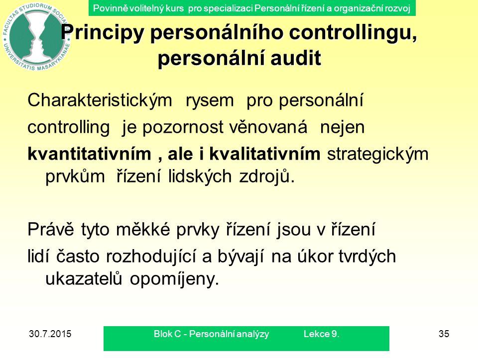 Povinně volitelný kurs pro specializaci Personální řízení a organizační rozvoj 30.7.2015Blok C - Personální analýzy Lekce 9.35 Principy personálního c