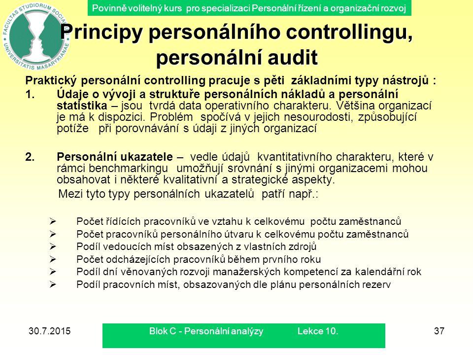 Povinně volitelný kurs pro specializaci Personální řízení a organizační rozvoj 30.7.2015Blok C - Personální analýzy Lekce 10.37 Principy personálního