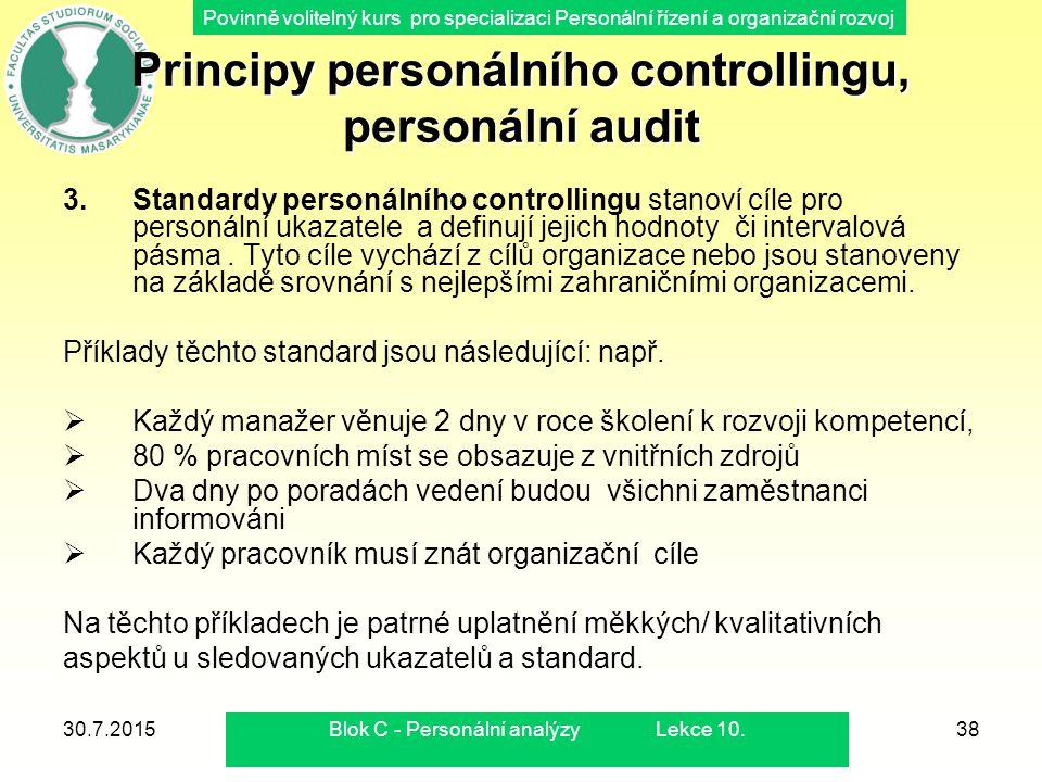 Povinně volitelný kurs pro specializaci Personální řízení a organizační rozvoj 30.7.2015Blok C - Personální analýzy Lekce 10.38 Principy personálního