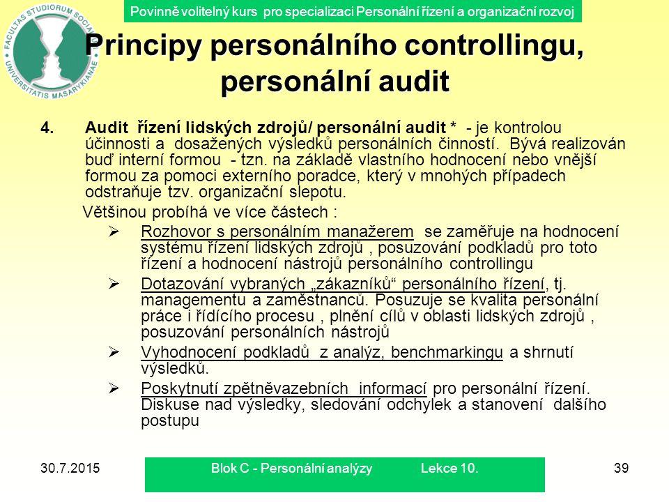 Povinně volitelný kurs pro specializaci Personální řízení a organizační rozvoj 30.7.2015Blok C - Personální analýzy Lekce 10.39 Principy personálního