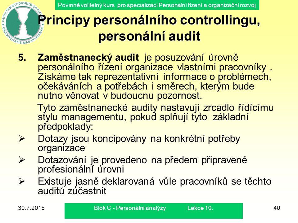 Povinně volitelný kurs pro specializaci Personální řízení a organizační rozvoj 30.7.2015Blok C - Personální analýzy Lekce 10.40 Principy personálního